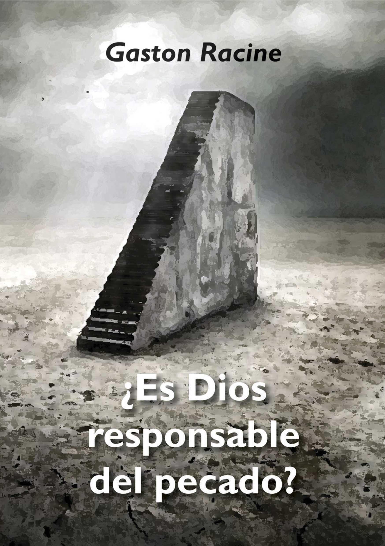 ¿Es Dios Responsable del pecado?